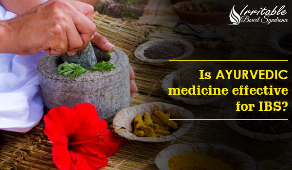 Is Ayurvedic Medicine Effective For IBS?
