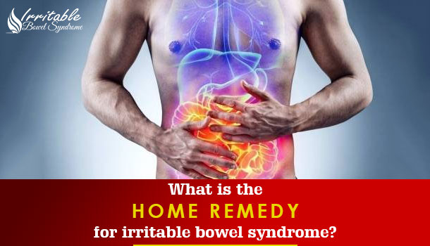 What Is The Home Remedy For Irritable Bowel Syndrome?