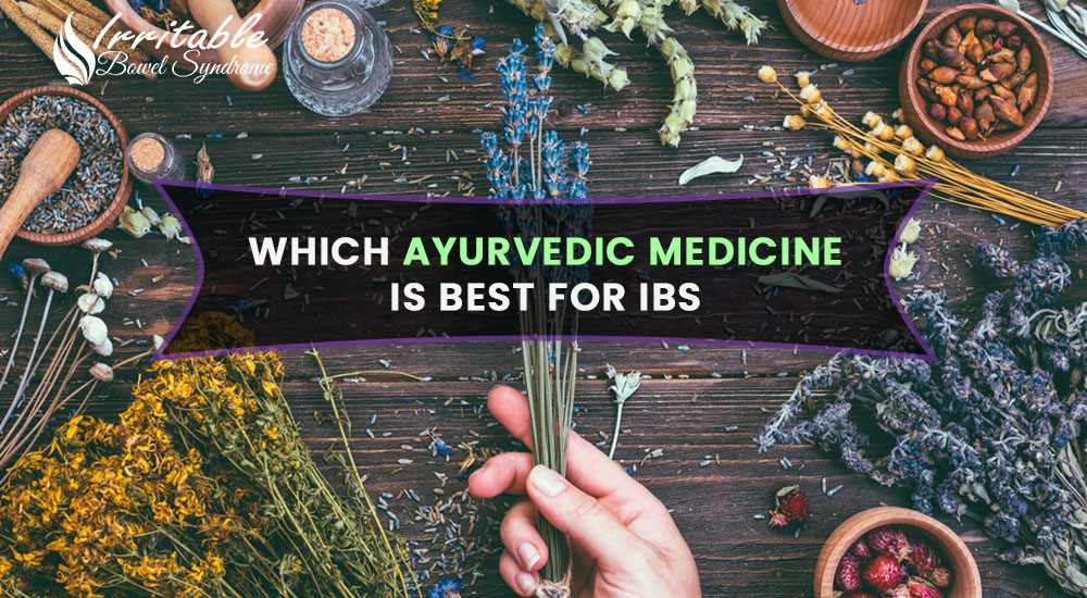 Which Ayurvedic Medicine Is Best For IBS?
