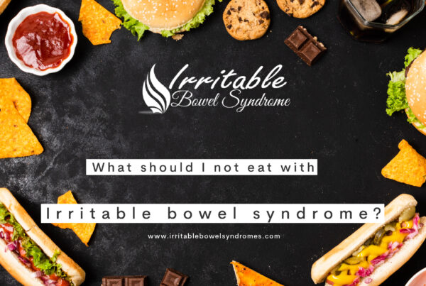 What Should I Not Eat With Irritable Bowel Syndrome